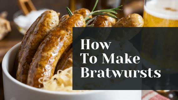 How to Make Bratwurst Sausages